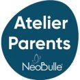 Ateliers Parents Néobulle